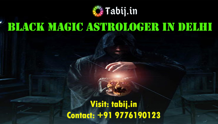 Black magic astrologer in Delhi-tabij.in