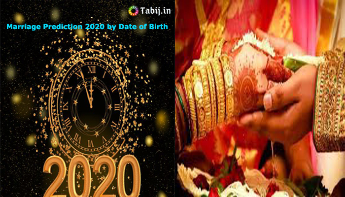 Marriage prediction 2020 by date of birth-tabij.in