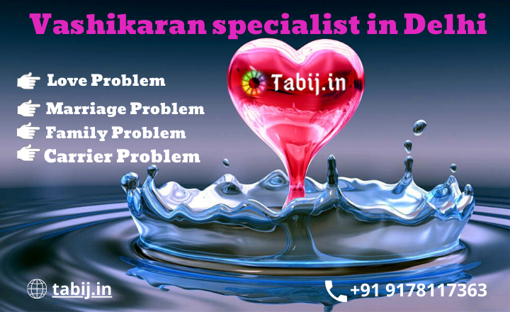 vashikaran-specailaist-in-delhi-solution-of-5-major-probleem_tabij.in