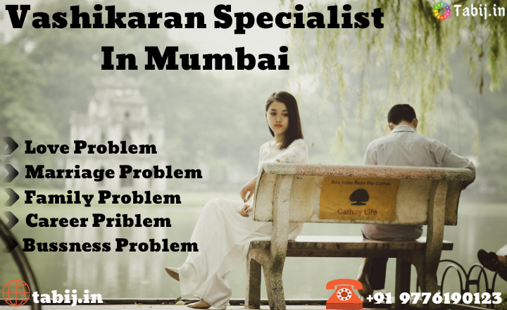 Consult-Tough-Vashikaran-Specialist-in-Mumbai-for-Your-Lost-Love_tabij.in