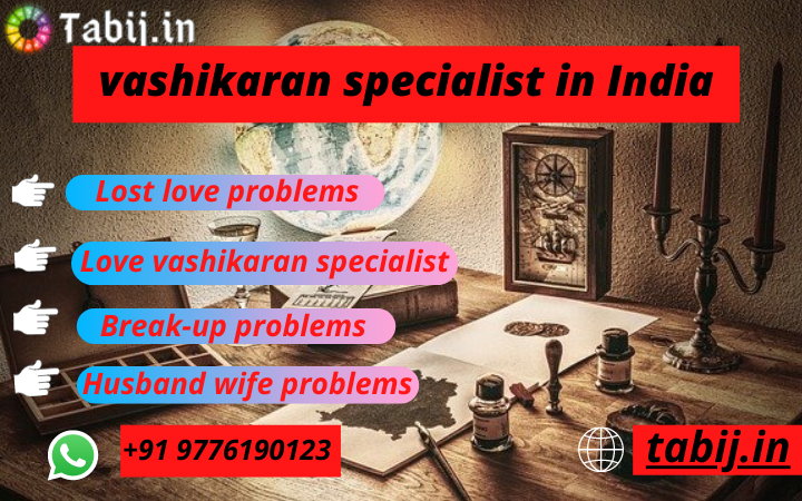 Vashikaran-specialist-in-India=Tabij.in_