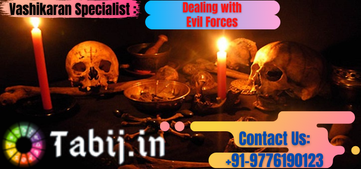 Vashikaran_ specialist_Dealing_with_evil_forces-tabij.in