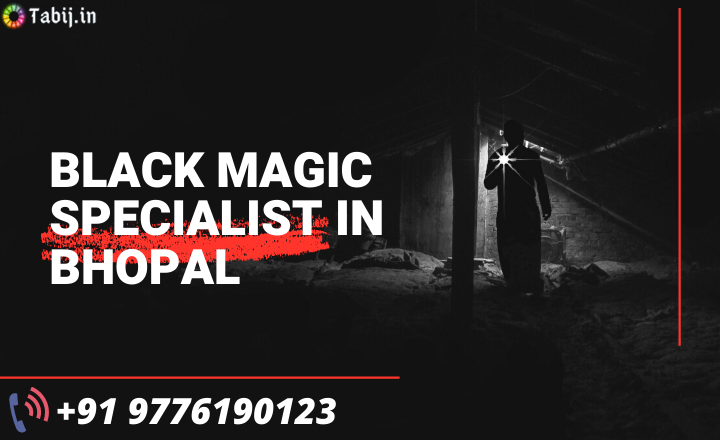 Black-magic-specialist-in-Bhopal-tabij.in_