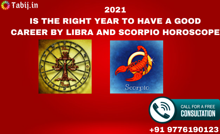 2021_is_the_right_year_to_have_ a_good_career_by_Libra_and_Scorpio_horoscope-tabij.in_