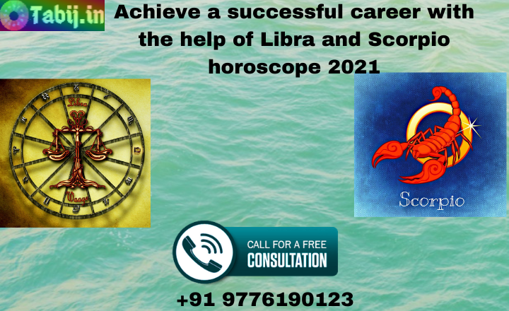 Achieve_a_successful_career_with_the_help_of_Libra_and_Scorpio_horoscope_2021-tabij.in_