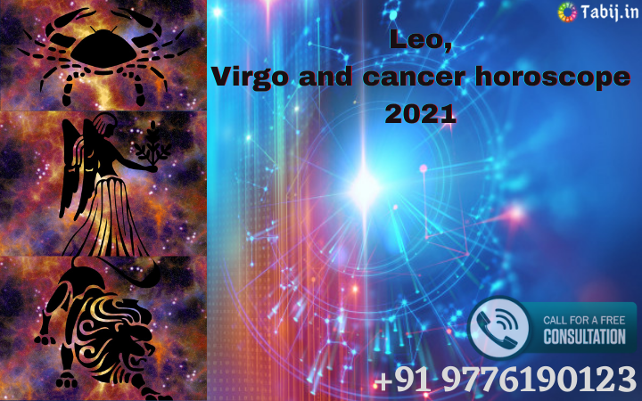Leo, Virgo and cancer horoscope 2021-tabij.in_