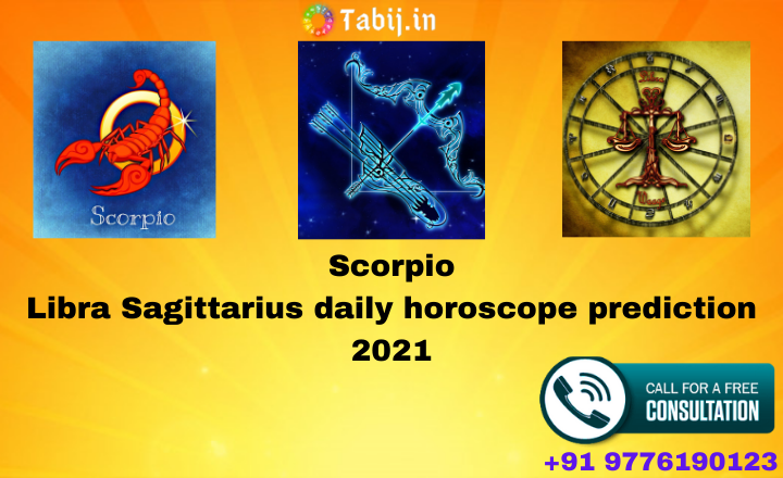 Scorpio_Libra_Sagittarius_daily_horoscope_prediction_2021-tabij.in_