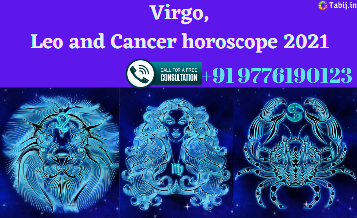 Virgo, Leo and Cancer horoscope 2021-tabij.in_