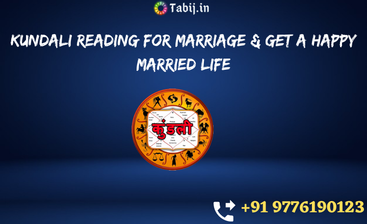 Kundali-reading-for-marriage-&-get-a-happy-married-life-tabij.in_