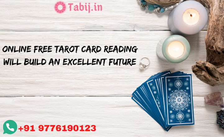 Online Free Tarot Card Reading will build an excellent future